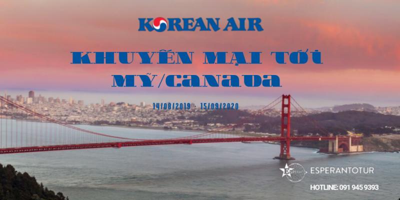 GIÁ TỐT TỚI MỸ, CANADA CỦA KOREAN AIR