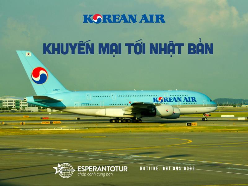KOREAN AIR MỞ BÁN KHUYẾN MẠI ĐẾN NHẬT BẢN