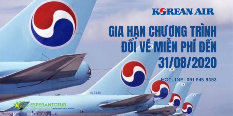 KOREAN AIR GIA HẠN CHƯƠNG TRÌNH ĐỔI VÉ MIỄN PHÍ ĐẾN 31/08/2020