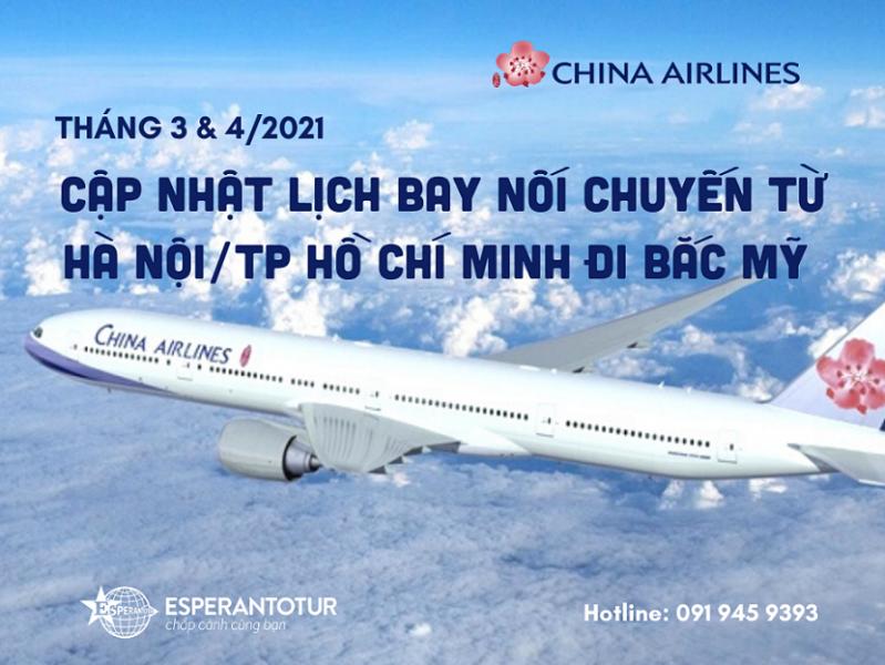 CHINA AIRLINES CẬP NHẬT LỊCH BAY NỐI CHUYẾN TỪ HÀ NỘI/TP HỒ CHÍ MINH ĐI BẮC MỸ THÁNG 3 & 4/2021