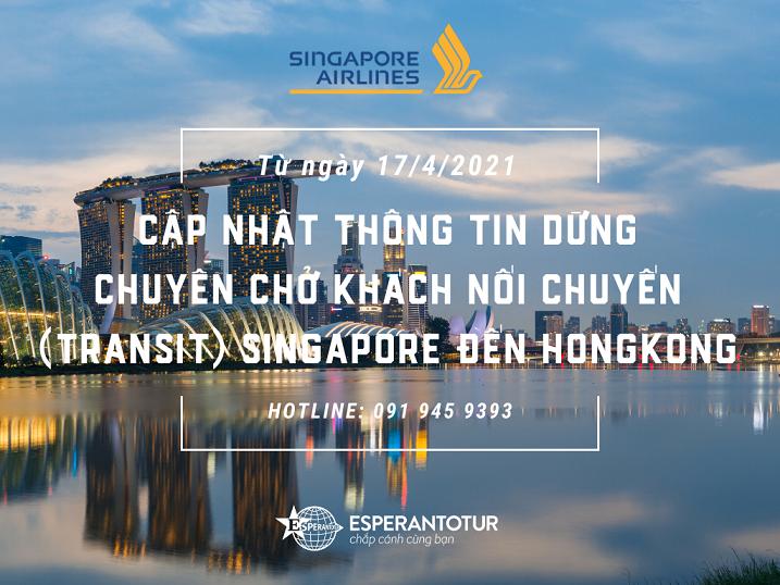 SINGAPORE AIRLINES CẬP NHẬT THÔNG TIN DỪNG CHUYÊN CHỞ KHÁCH NỐI CHUYẾN (TRANSIT) SINGAPORE ĐẾN HONGKONG