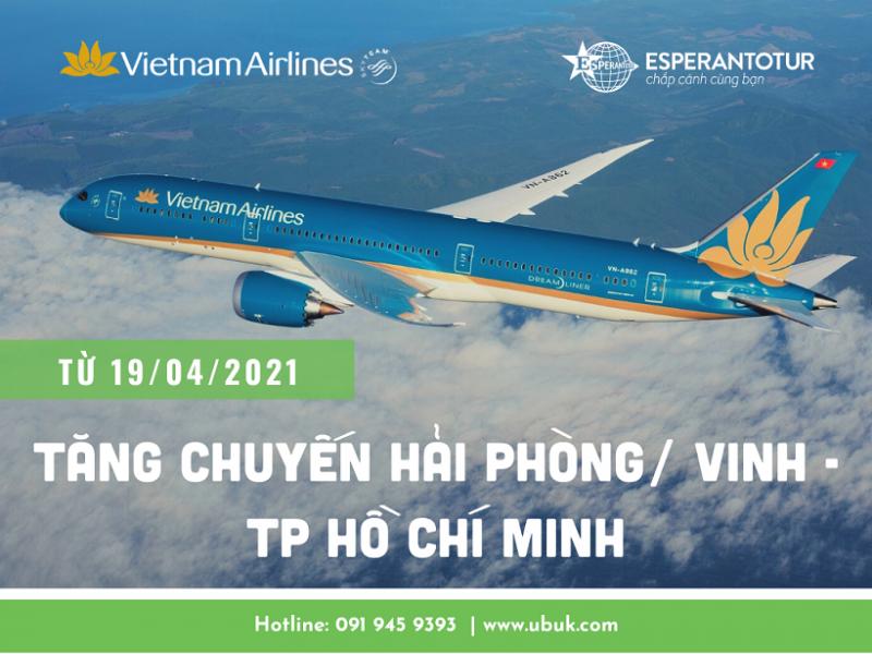 VNA TĂNG CHUYẾN HẢI PHÒNG/ VINH - TP HỒ CHÍ MINH TỪ 19/04/2021