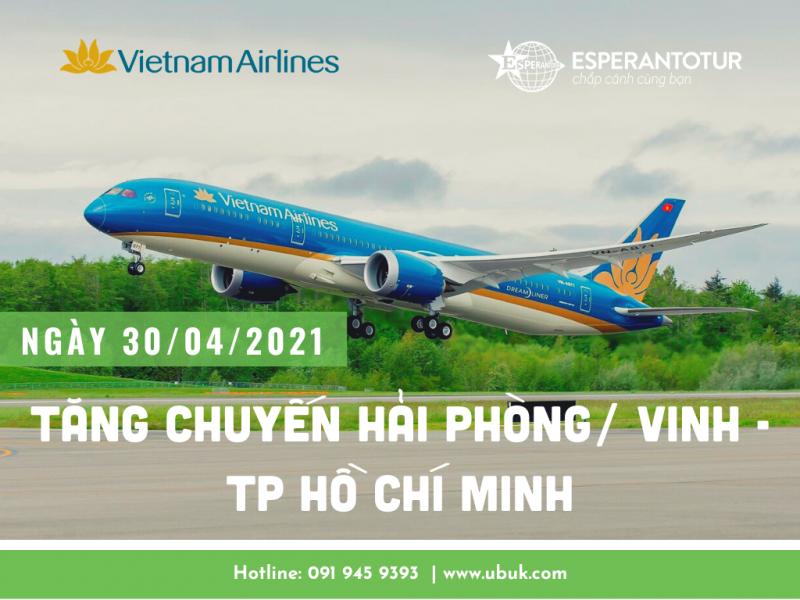 VIETNAM AIRLINES TĂNG CHUYẾN HẢI PHÒNG/ VINH - TP HỒ CHÍ MINH NGÀY 30/04/21