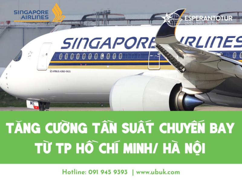 SINGAPORE AIRLINES TĂNG CƯỜNG TẦN SUẤT CHUYẾN BAY TỪ TP HỒ CHÍ MINH/ HÀ NỘI