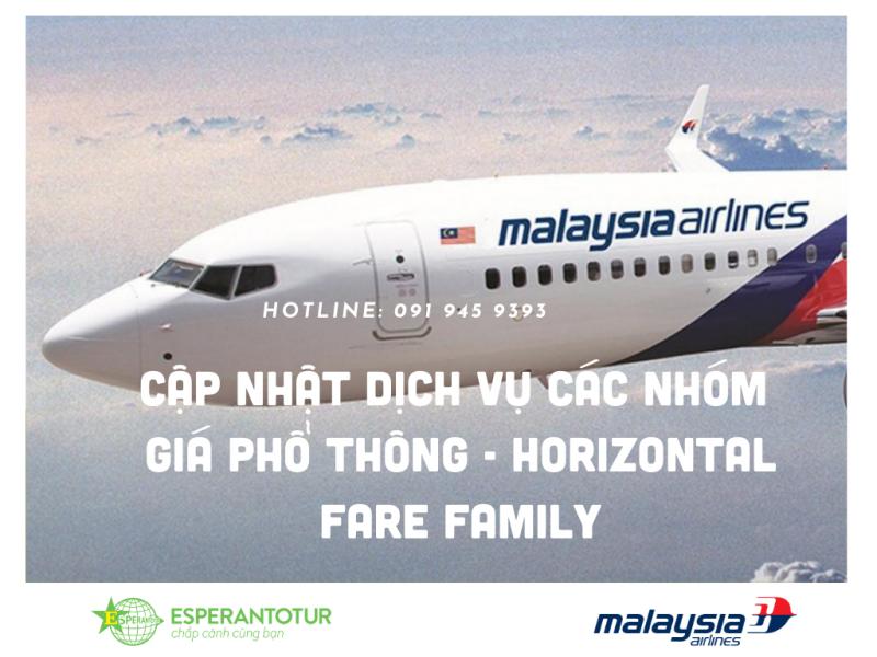 MALAYSIA AIRLINES CẬP NHẬT DỊCH VỤ CÁC NHÓM GIÁ PHỔ THÔNG - HORIZONTAL FARE FAMILY