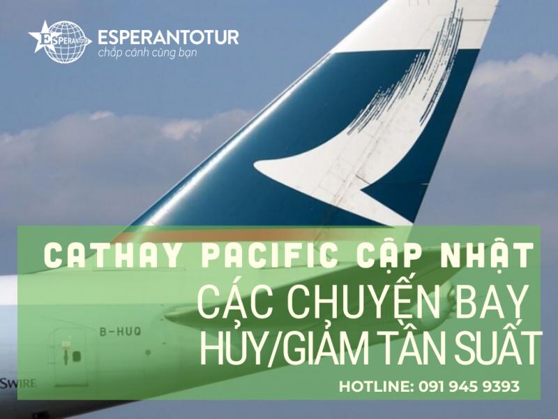 CATHAY PACIFIC AIRLINES CẬP NHẬT CÁC CHUYẾN BAY BỊ HỦY/GIẢM TẦN SUẤT TRONG THÁNG 3 & 4