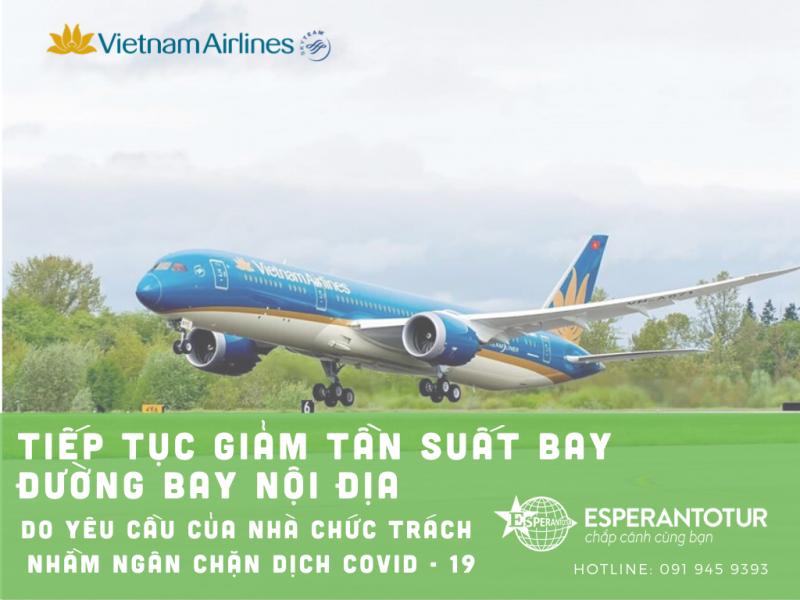 VIETNAM AIRLINES TIẾP TỤC GIẢM TẦN SUẤT ĐƯỜNG BAY NỘI ĐỊA THEO YÊU CẦU CỦA NHÀ CHỨC TRÁCH