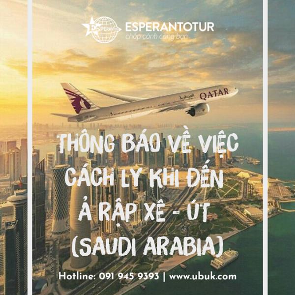 QATAR AIRWAYS THÔNG BÁO VỀ VIỆC CÁCH LY KHI ĐẾN Ả RẬP XÊ - ÚT (SAUDI ARABIA)