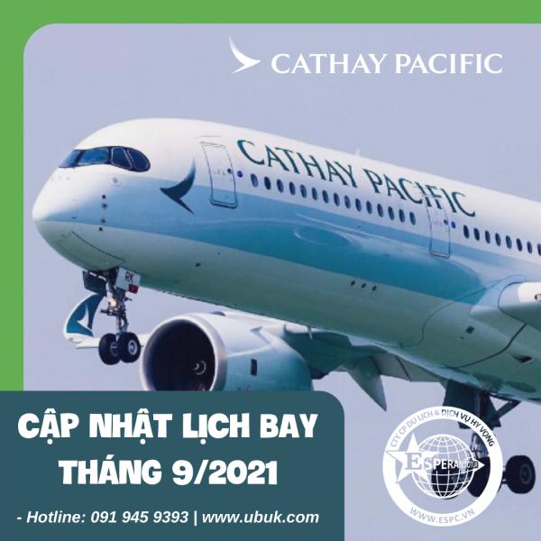 CATHAY PACIFIC TRIỂN KHAI CÁC CHUYẾN BAY HÀ NỘI - HONGKONG & HONGKONG - HÀ NỘI TRONG THÁNG 9/2021