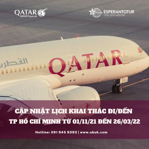 QATAR AIRWAYS CẬP NHẬT LỊCH KHAI THÁC ĐI/ĐẾN TP HỒ CHÍ MINH TỪ 01/11/21 ĐẾN 26/03/22
