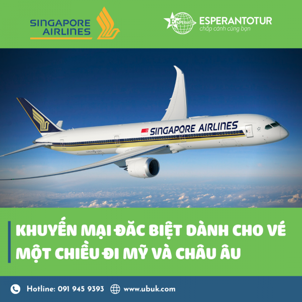 SINGAPORE AIRLINES TRIỂN KHAI KHUYẾN MẠI ĐẶC BIỆT DÀNH CHO VÉ 1 CHIỀU ĐI MỸ VÀ CHÂU ÂU