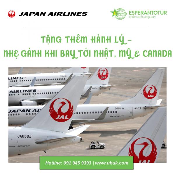 JAPAN AIRLINES TẶNG THÊM HÀNH LÝ – NHẸ GÁNH KHI BAY TỚI NHẬT, MỸ & CANADA