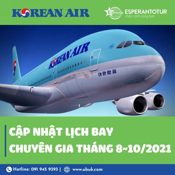 KOREAN AIR CẬP NHẬT LỊCH BAY CHUYÊN GIA THÁNG 8~10/2021
