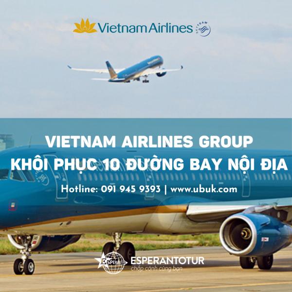 VIETNAM AIRLINES GROUP KHÔI PHỤC 10 ĐƯỜNG BAY NỘI ĐỊA
