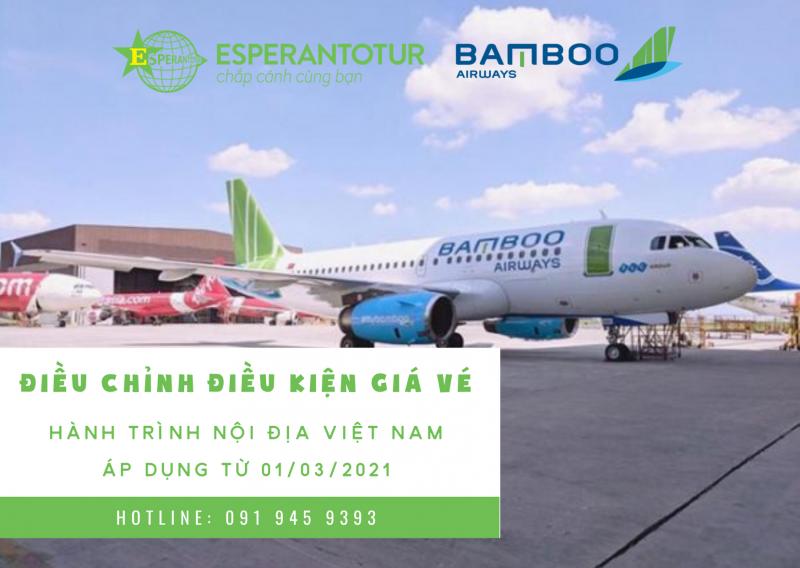 BAMBOO AIRWAYS ĐIỀU CHỈNH ĐIỀU KIỆN GIÁ VÉ HÀNH TRÌNH NỘI ĐỊA VIỆT NAM
