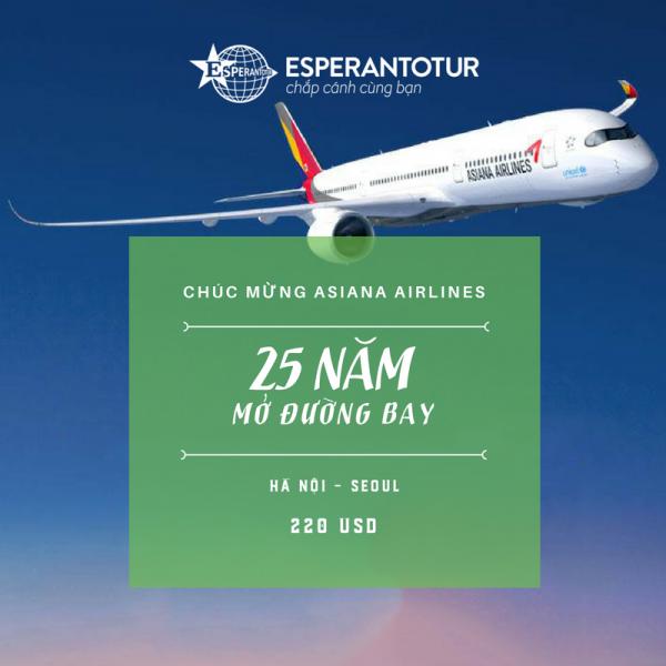 ASIANA AIRLINES KHUYẾN MẠI NHÂN KỶ NIỆM 25 NĂM MỞ ĐƯỜNG BAY