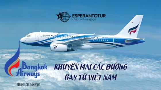 BANGKOK AIRWAYS TUNG NHIỀU GIÁ KHUYẾN MẠI CHO CÁC HÀNH TRÌNH XUẤT PHÁT TỪ VIỆT NAM