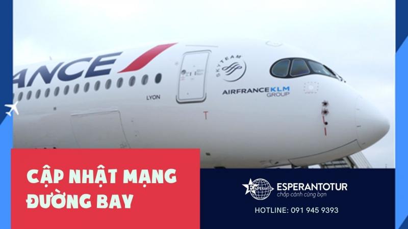 CẬP NHẬT MẠNG ĐƯỜNG BAY CỦA AIRFRANCE VÀ KLM