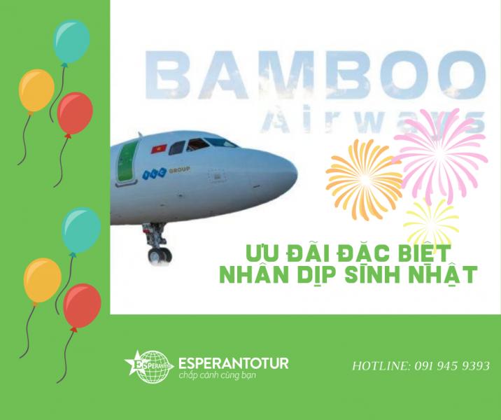 BAMBOO AIRWAYS ƯU ĐÃI GIẢM GIÁ ĐẶC BIỆT NHÂN DỊP SINH NHẬT