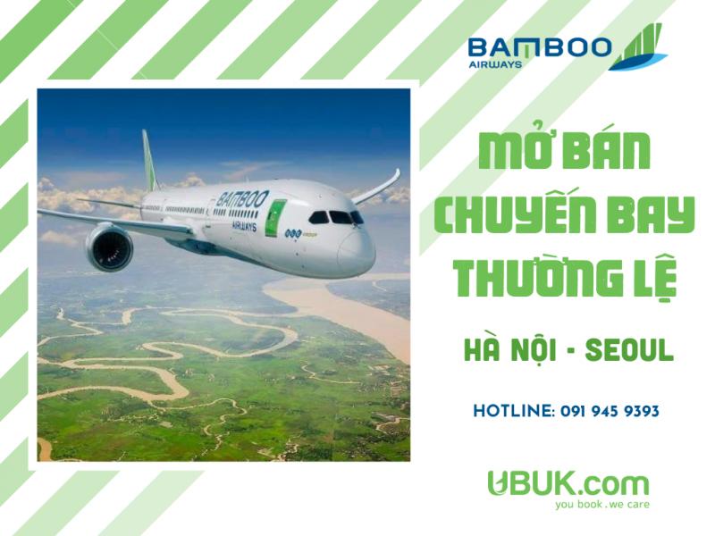 BAMBOO AIRWAYS KHAI THÁC HÀNH TRÌNH QUỐC TẾ  THƯỜNG LỆ HÀ NỘI - SEOUL