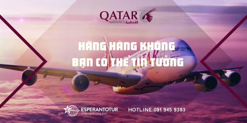 QATAR AIRWAYS - HÃNG HÀNG KHÔNG BẠN CÓ THỂ TIN TƯỞNG