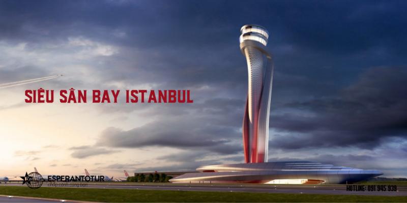 SÂN BAY ISTANBUL, SIÊU SÂN BAY CỦA THỔ NHĨ KỲ ĐÃ CHÍNH THỨC ĐI VÀO HOẠT ĐỘNG