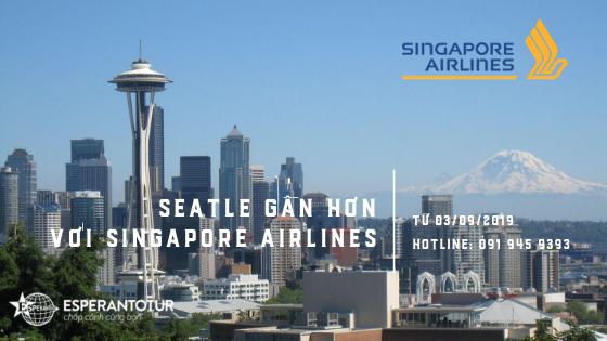 SEATTLE GẦN HƠN VỚI SINGAPORE AIRLINES