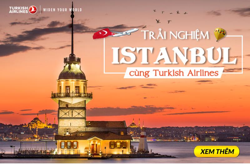 TRẢI NGHIỆM ISTANBUL CÙNG TURKISH AIRLINES