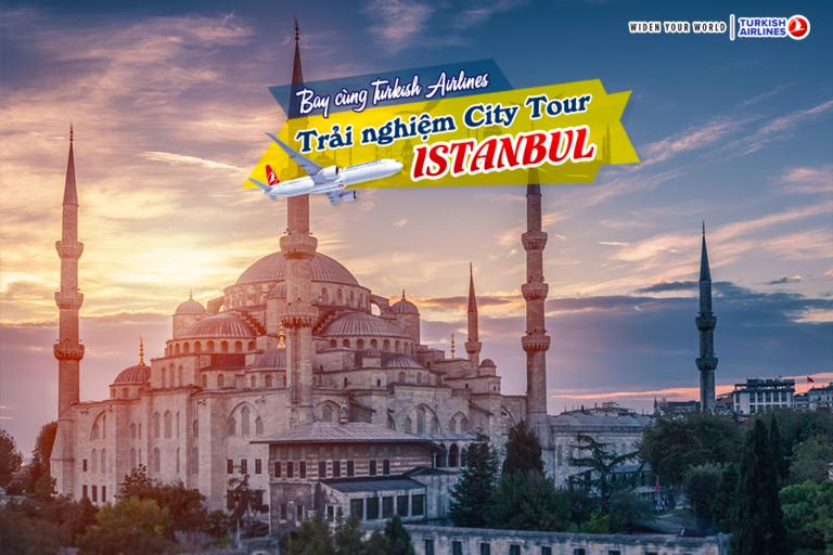 City Tour miễn phí tham quan Istanbul cùng Turkish Airlines