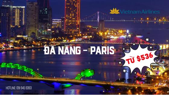 ƯU ĐÃI CHO ĐƯỜNG BAY GIỮA ĐÀ NẴNG VÀ PARIS