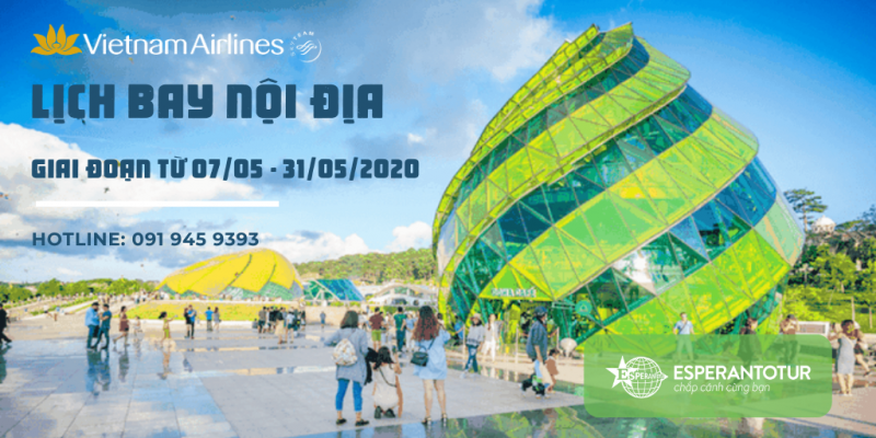 LỊCH BAY NỘI ĐỊA CỦA VIETNAM AIRLINES GIAI ĐOẠN TỪ 07/05 - 31/05/2020