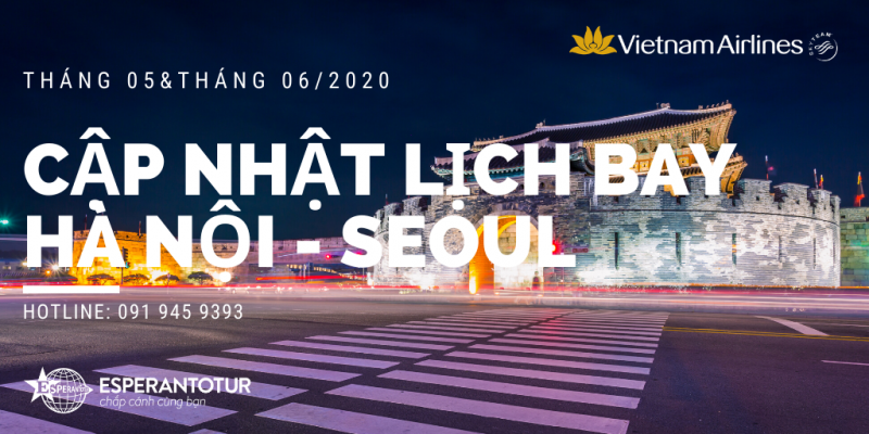 VIETNAM AIRLINES CẬP NHẬT LỊCH BAY ĐẾN HÀN QUỐC THÁNG 05 & 6/2020