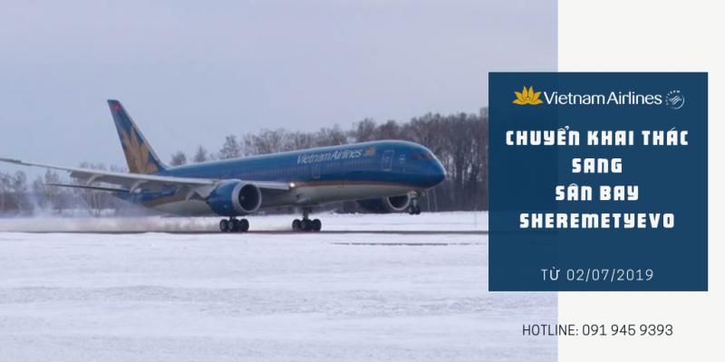 VIETNAM AIRLINES CHUYỂN HOẠT ĐỘNG KHAI THÁC SANG SÂN BAY SHEREMETYEVO