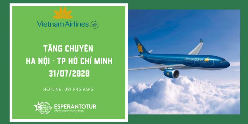 VIETNAM AIRLINES TĂNG CHUYẾN BAY HÀ NỘI - TP HỒ CHÍ MINH NGÀY 31/07/2020