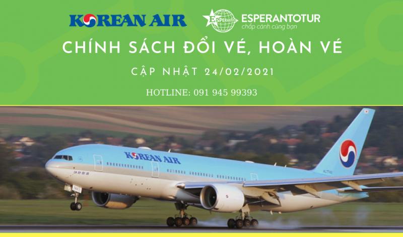 KOREAN AIR CẬP NHẬT CHÍNH SÁCH ĐỔI/ HOÀN VÉ DO ẢNH HƯỞNG CỦA COVID – 19