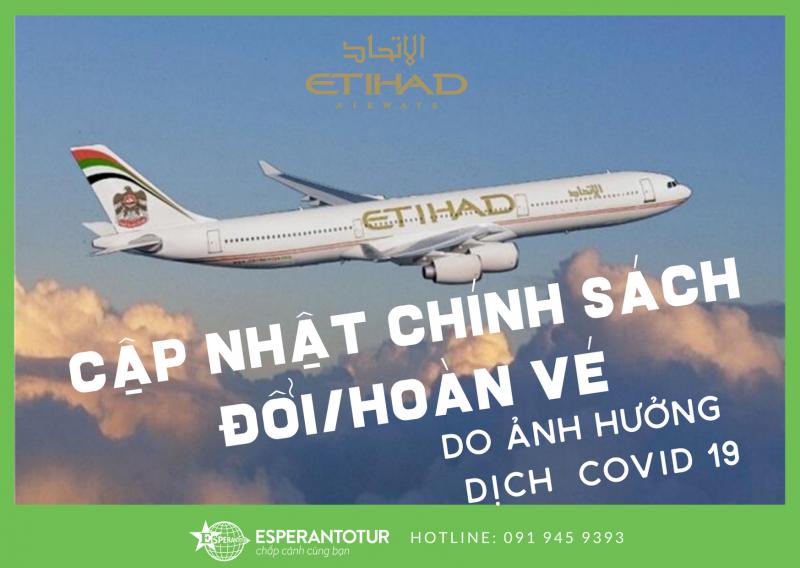 ETHIHAD AIRWAYS CẬP NHẬT CHÍNH SÁCH HỖ TRỢ KHÁCH HÀNG ĐỐI VỚI CÁC CHUYẾN BAY BỊ ẢNH HƯỞNG BỞI COVID-19