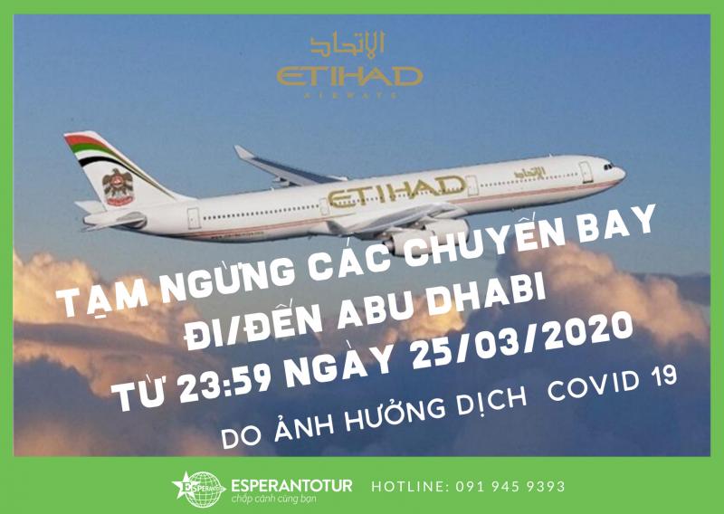 ETHIHAD AIRWAYS TẠM NGỪNG TOÀN BỘ CHUYẾN BAY ĐI/ĐẾN ABU DHABI TỪ 26/03/20