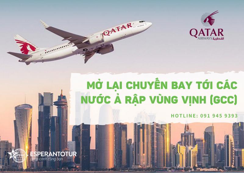 QATAR AIRWAYS MỞ LẠI CHUYẾN BAY TỚI CÁC NƯỚC Ả RẬP VÙNG VỊNH (GCC)