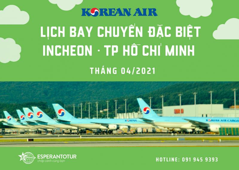 CẬP NHẬT LỊCH BAY CHUYẾN BAY ĐẶC BIỆT INCHEON/TP HỒ CHÍ MINH THÁNG 4/2021