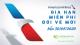 AMERICAN AIRLINES GIA HẠN MIỄN PHÍ ĐỔI VÉ CHO VÉ MUA MỚI ĐẾN HẾT 30/04/2020